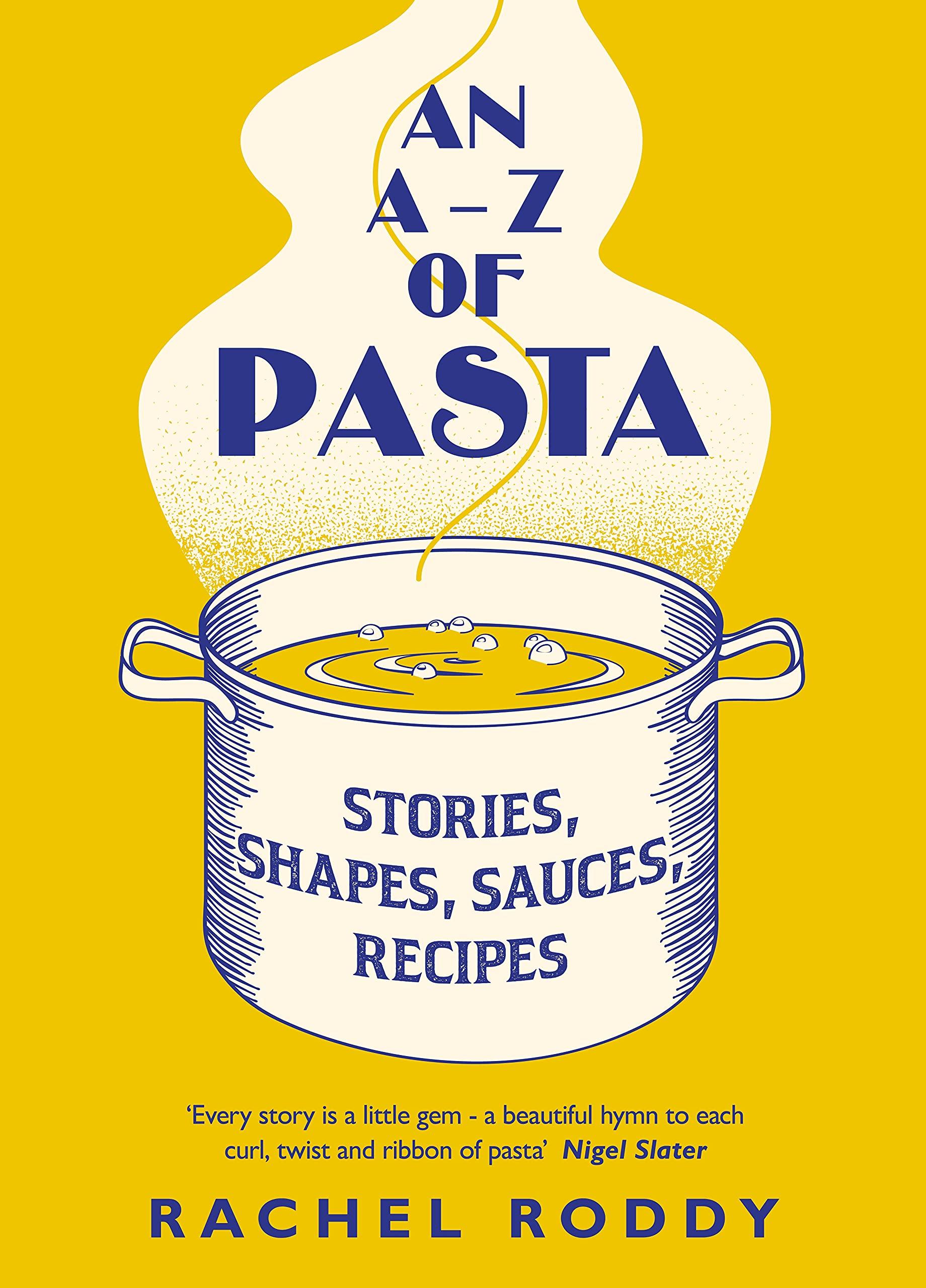 An A-Z of Pasta Rachel Roddy
