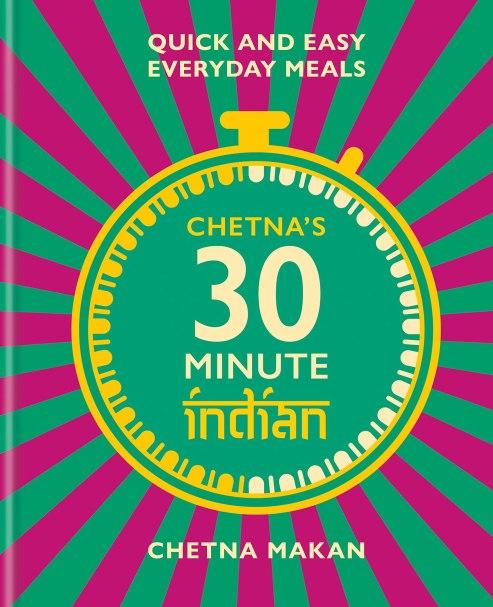 Chetnas 30 Minute Indian