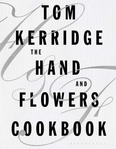 Hand and Flowers Cookbook by Tom Kerridge