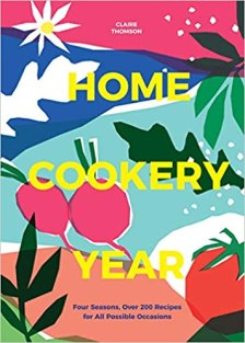 Home Cookery Year by Claire Thomson