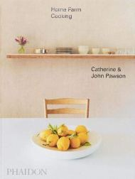 Home Farm Cooking Catherine and John Pawson