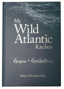 My Wild Atlantic Kitchen by Maura O'Connell Foley