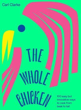 The Whole Chicken Carl Clarke