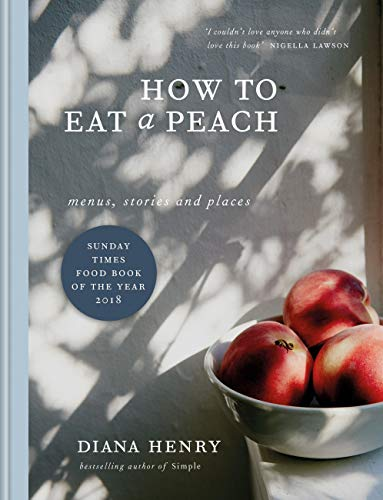 how to eat a peach diana henry