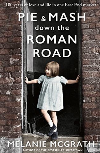 pie and mash down the roman road by melanie mcgrath